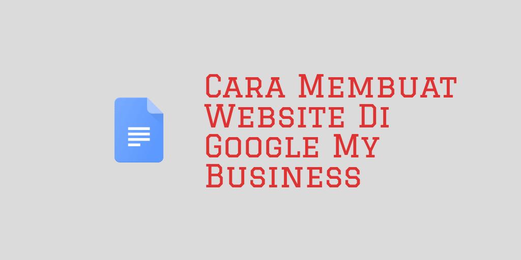 Cara Membuat Website Di Google My Business